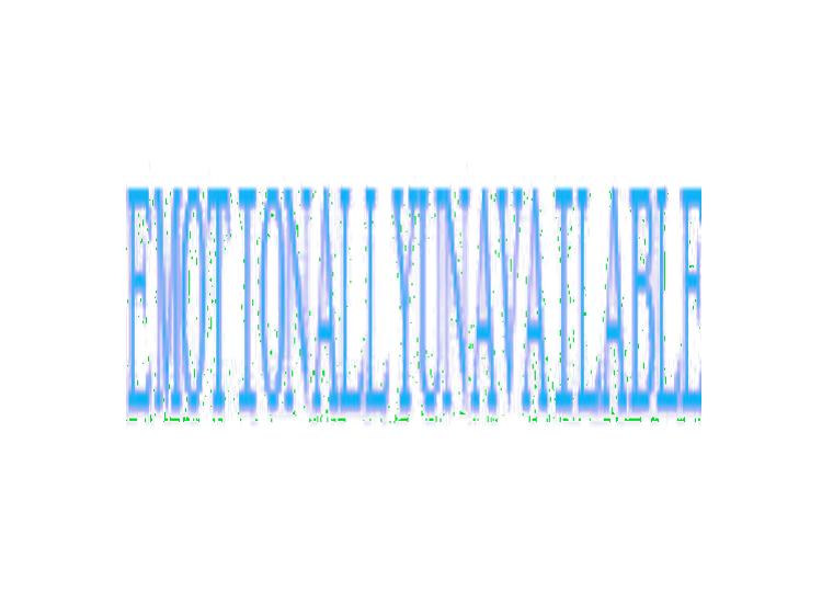 EMOTIONALLYUNAVAILABLE